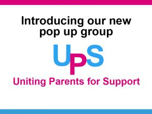 Uniting Parents for Support Pop up Group